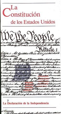 La Constitucion de los Estados Unidos y La Declaracion de la Independencia