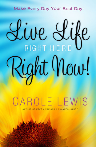Live Life Right Here Right Now Make Every Day Your Best Day By Carole Lewis The streets are packed during rush hour so i'd get rid of all the cars if i could. live life right here right now make