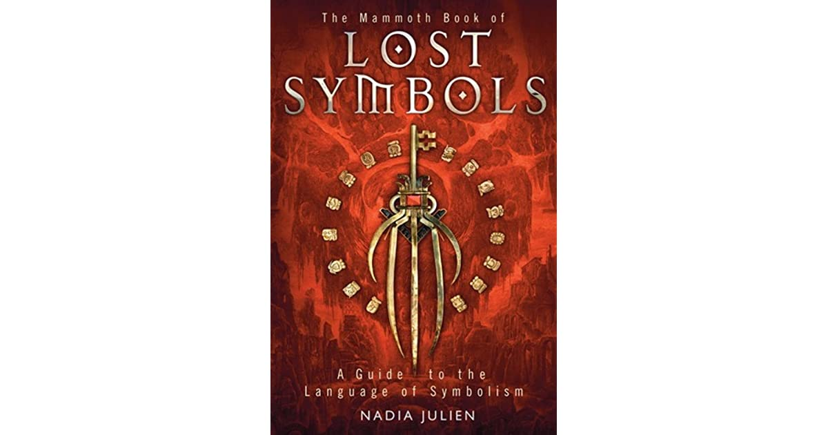 The Mammoth Book Of Lost Symbols A Guide To The Language Of