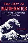 The Joy of Mathematics: Discovering Mathematics All Around You