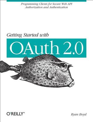 Getting Started with OAuth 2.0 by Ryan Boyd