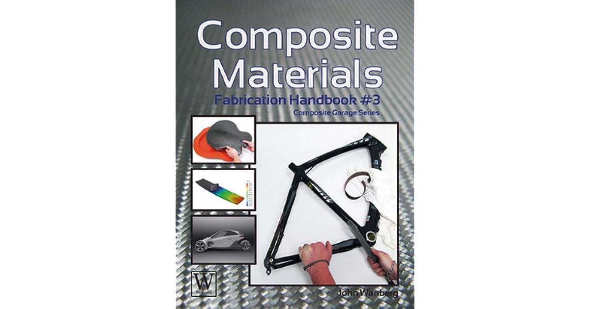 Composite Materials Fabrication Handbook 3 By John Wanberg