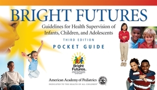 Bright Futures Guidelines for Health Supervision of Infants, Children, and Adolescents, Fourth Edition
