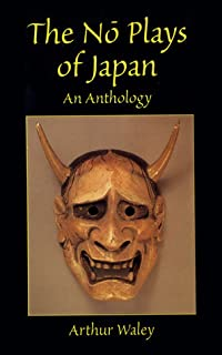 The Nō Plays of Japan: An Anthology