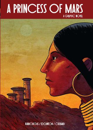 A Princess of Mars: A Graphic Novel
