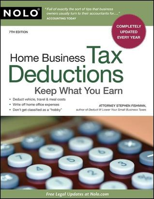 Home Business Tax Deductions: Keep What You Earn by Stephen