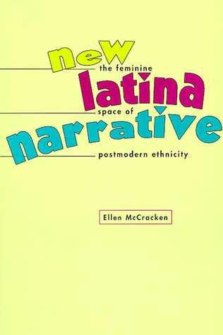 New Latina Narrative: The Feminine Space of Postmodern Ethnicity