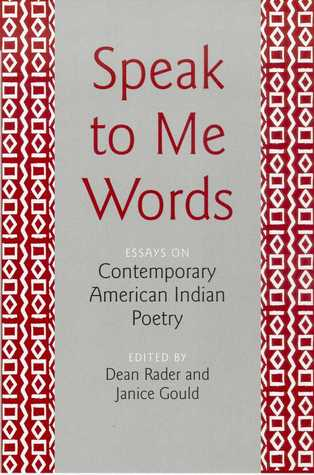 Speak to Me Words: Essays on Contemporary American Indian Poetry