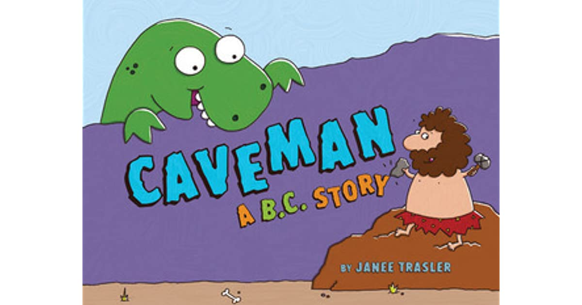 Caveman Questions : Caveman a b.c. story by janee trasler