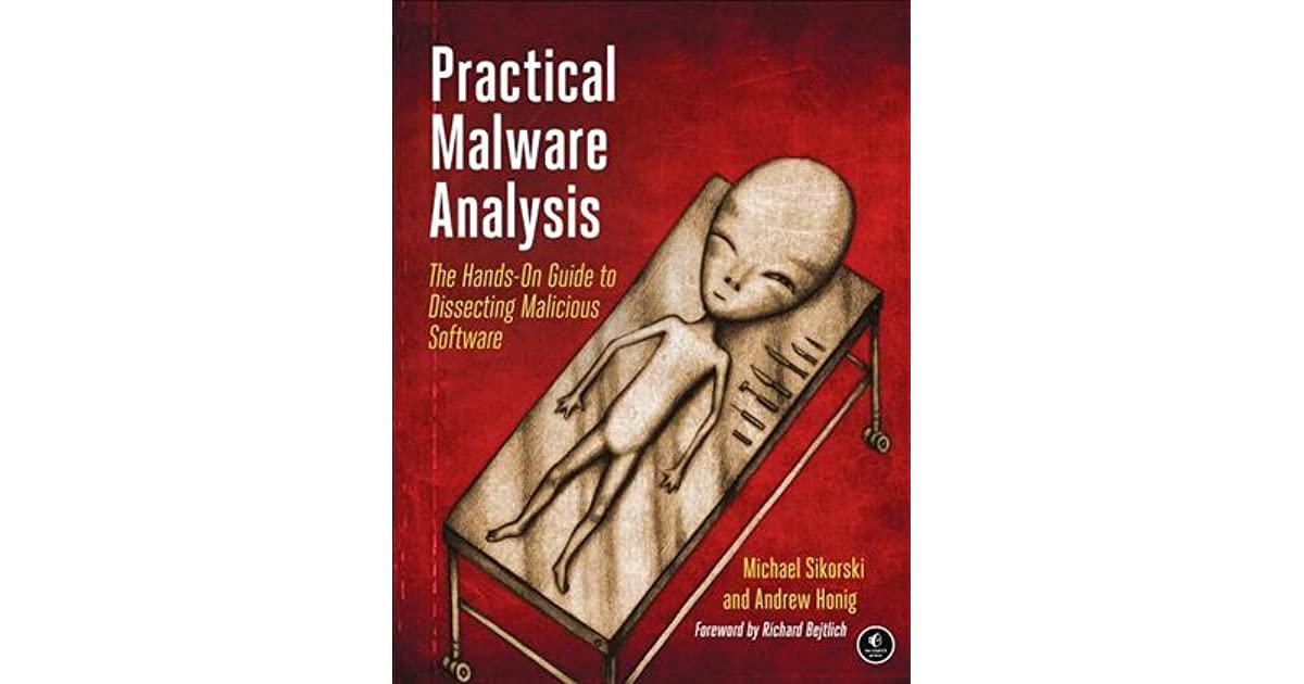 Practical Malware Analysis: The Hands-On Guide to Dissecting