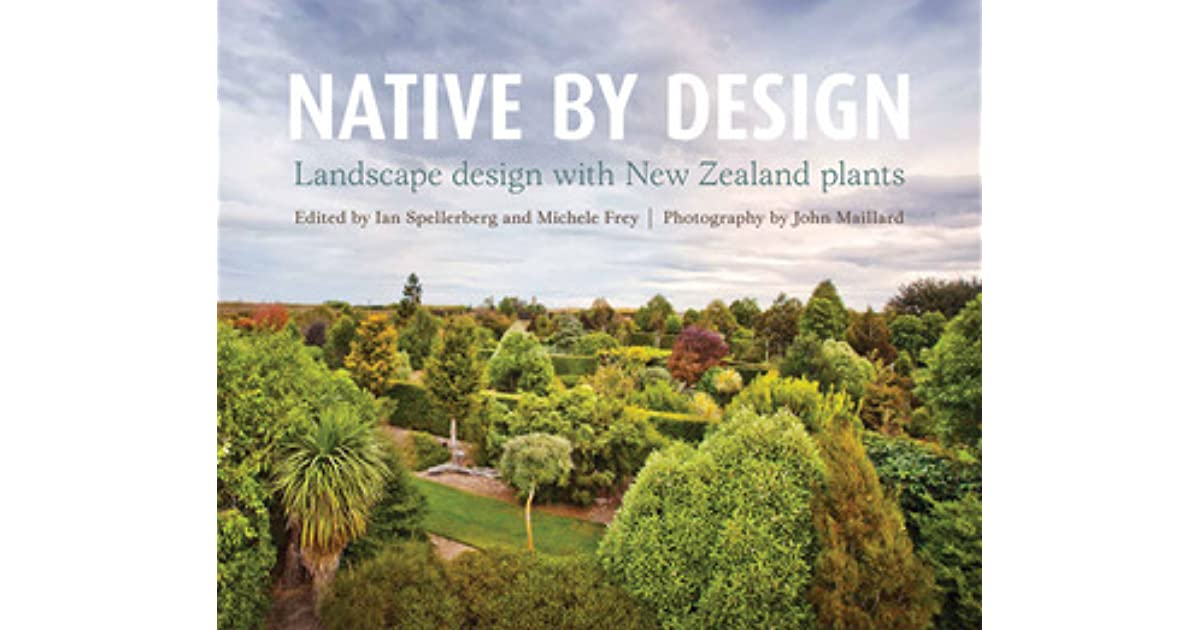 Native By Design Landscape Design With New Zealand Plants By Ian
