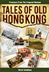 Tales of Old Hong Kong: Treasures from the Fragrant Harbour