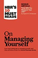"""HBR's 10 Must Reads on Managing Yourself (with bonus article """"How Will You Measure Your Life?"""")"""