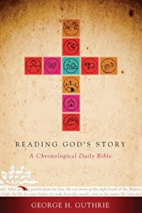 Reading God's Story: A Chronological Daily Bible