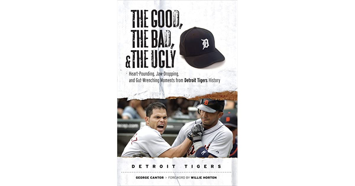 The Good, The Bad, and The Ugly Detroit Tigers (The Good, the Bad, & the Ugly)