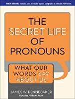 The Secret Life of Pronouns: What Our Words Say About Us