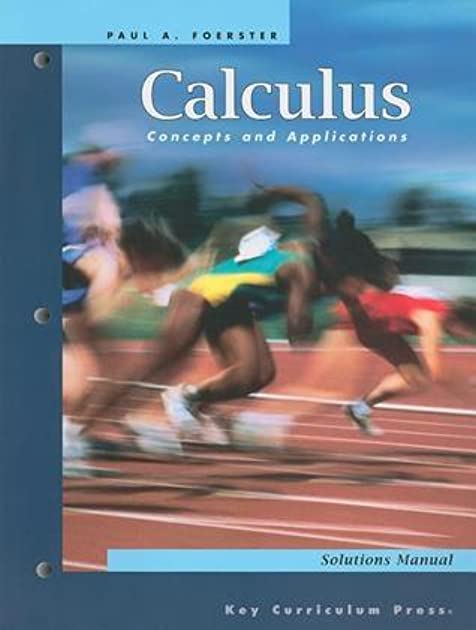 calculus concepts and applications solutions manual by paul a foerster rh goodreads com Forest Paul Paul Foerster Textbooks