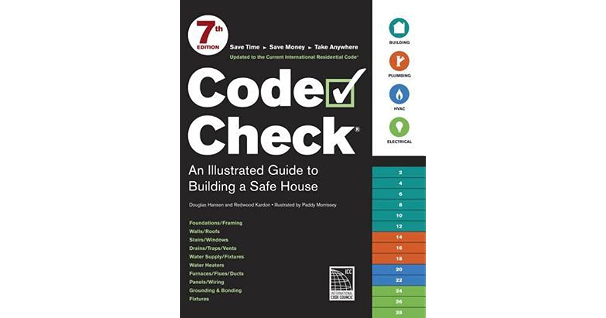 Code Check: An Illustrated Guide to Building a Safe House by Douglas ...