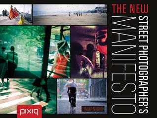 The New Street Photographer's Manifesto by Tanya Nagar
