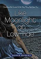 Like Moonlight at Low Tide: Sometimes the Current Is the Only Thing that Saves You