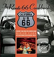 The Route 66 Cookbook: Comfort Food from the Mother Road; 1926-2001