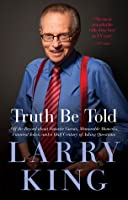 Truth Be Told: Off the Record about Favorite Guests, Memorable Moments, Funniest Jokes, and a Half Century of Asking Questions