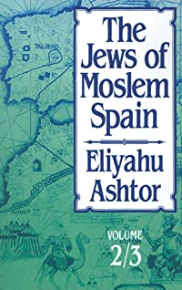 The Jews of Moslem Spain, Volumes 2  3