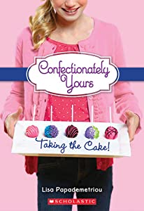 Taking the Cake! (Confectionately Yours, #2)