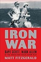 Iron War: Dave Scott, Mark Allen, & the Greatest Race Ever Run