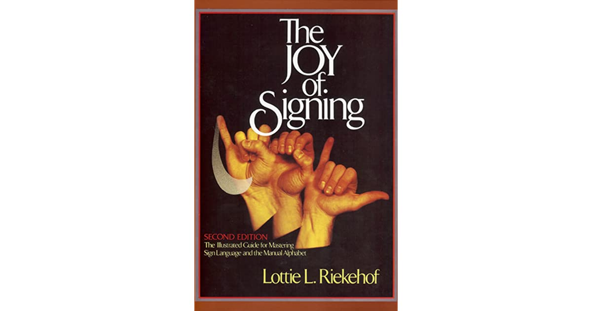 The Joy of Signing: The Illustrated Guide for Mastering Sign