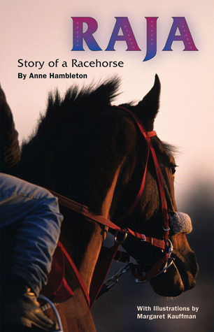 RAJA, Story of a Racehorse by Anne C. Hambleton