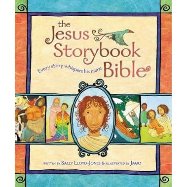 The Jesus Storybook Bible: Every Story Whispers His Name by