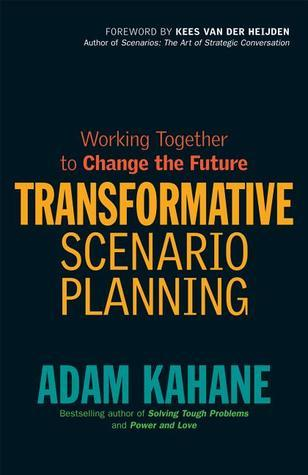 Transformative Scenario Planning  Working Together to Change the Future (2012, Berrett-Koehler Publishers)