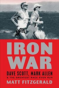Iron War: Dave Scott, Mark Allen, & the Greatest Race Ever Run