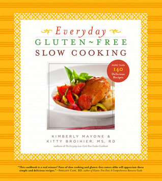 Everyday Gluten-Free Slow Cooking More Than 140 Delicious Recipes