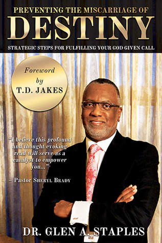 Preventing the Miscarriage of Destiny: Strategic Steps for Fulfilling Your God Given Call