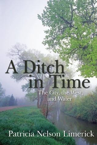 A Ditch in Time by Patricia Nelson Limerick