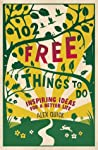 102 Free Things to Do: Inspiring Ideas for a Better Life