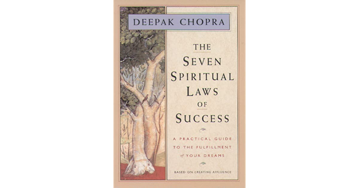The Seven Spiritual Laws of Success: A Practical Guide to the Fulfillment of Yo...