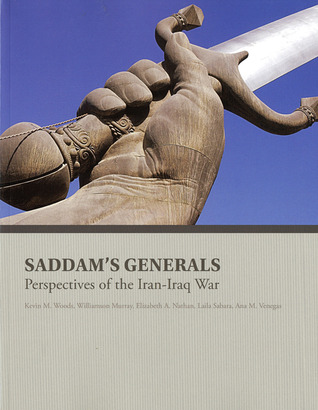 Saddam's Generals: Perspectives on the Iran-Iraq War: Perspectives on the Iran-Iraq War