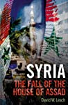 Syria: The Fall of the House of Assad