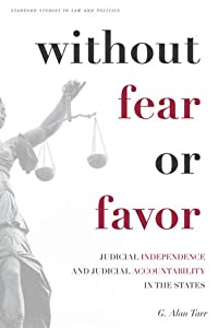Without Fear or Favor: Judicial Independence and Judicial Accountability in the States