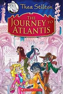 The Journey to Atlantis (Thea Stilton: Special Edition #1)