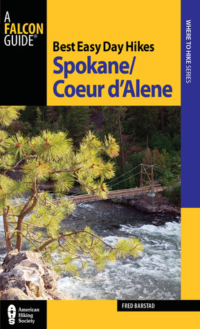 Best Easy Day Hikes SpokaneCoeur d'Alene (Best Easy Day Hikes Series), 2nd Edition