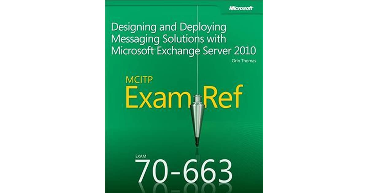 Mcitp 70 663 Exam Ref Designing And Deploying Messaging Solutions