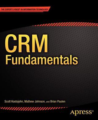 Crm Fundamentals by Scott Kostojohn