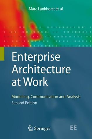 Enterprise Architecture at Work Modelling, Communication and Analysis, 3rd edition
