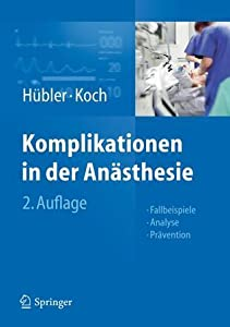 Komplikationen in Der Anasthesie: Fallbeispiele Analyse Pravention