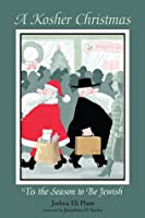 A Kosher Christmas: 'Tis the Season to be Jewish