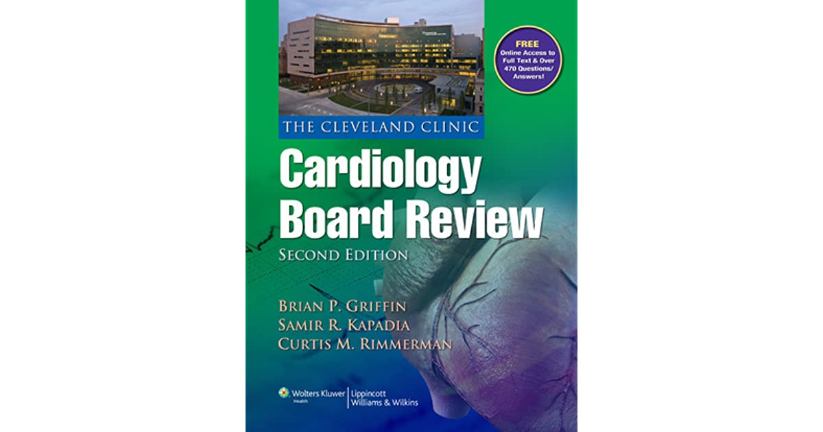 The Cleveland Clinic Cardiology Board Review by Brian P  Griffin
